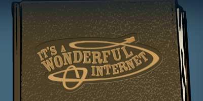 It's a wonderful internet - Click to explore